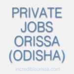Private Jobs Orissa