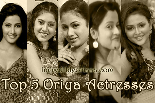 Top 5 Oriya Actresses in Ollywood