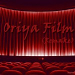 Recent Oriya Movies are Remakes