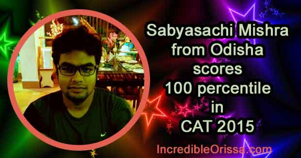 Sabyasachi Mishra CAT 2015 100 percentile
